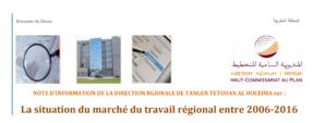 Note d'information sur la situation du marché du travail de la région de Tanger Tétouan Al Hoceima entre 2006-2016