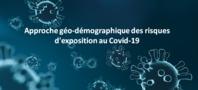Approche géo-démographique des risques d'exposition au Covid-19