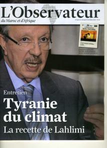 Entretien de Mr Ahmed LAHLIMI Alami Haut Commissaire au Plan à l'Observateur du Maroc et d'Afrique : Tyranie du climat